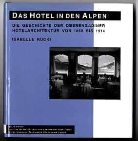 Das Hotel in den Alpen.: Rucki, Isabelle: