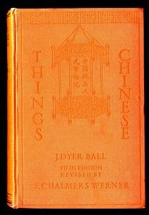 Things chinese; or, notes connected with China.: Ball, J[ames] Dyer: