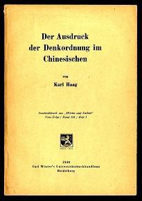 Der Ausdruck der Denkordnung im Chinesischen.: Haage, Karl: