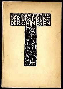 Der Ursprung der Chinesen auf Grund ihrer alten Bilderschrift.: Forke, Alfred: