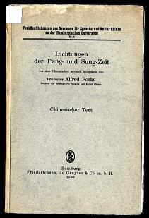 Dichtungen der T`ang und Shung-Zeit.: Forke, Alfred: