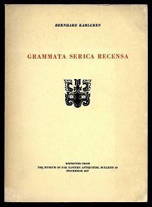 Grammata serica recensa.: Karlgren, Bernhard: