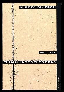 Ein Maulkorb fürs Gras.: Dinescu, Mirdea: