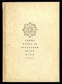 Junge Kunst im Deutschen Reich, Wien 1943.