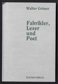 Fabrikler, Leser und Poet.: Gröner, Walter: