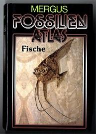 Fossilien-Atlas. Fische.: Frickhinger, Karl Albert: