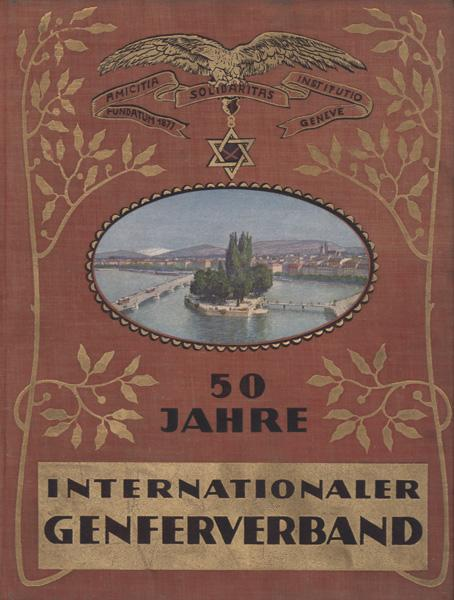 50 Jahre Internationaler Genfer Verband. Sein Wesen: Fremdenverkehr - Schweiger,