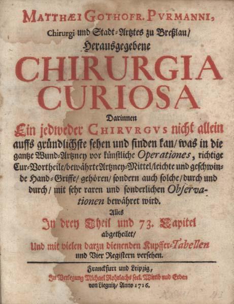 Chirurgia Curiosa .: Medizin - Purmann, Matthias Gottfried.