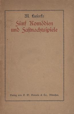 Fünf Komödien und Fastnachtsspiele aus der Freien Schulgemeinde Wickersdorf.: Luserke, M(...