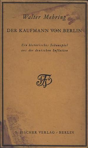 Der Kaufmann von Berlin. Ein historisches Schauspiel aus der deutschen Inflation.: Mehring, Walter.