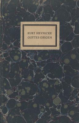 Gottes Geigen. Gedichte.: Heynicke, Kurt.
