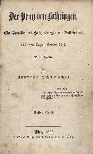Der Prinz von Lothringen. Gemälde des Hof-Kriegs und Volkslebens aus den Tagen Leopolds I. ...