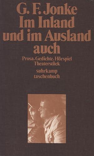 Im Inland und im Ausland auch. Prosa, Gedichte, Hörspiel, Theaterstück.: Jonke, G(ert) F.