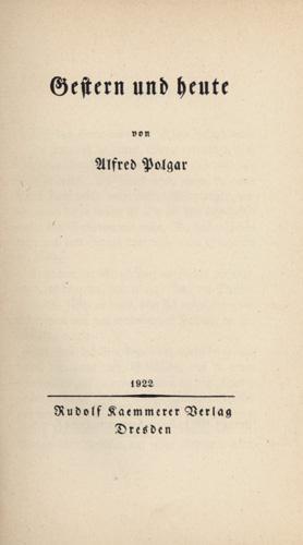 Gestern und heute.: Polgar, Alfred.