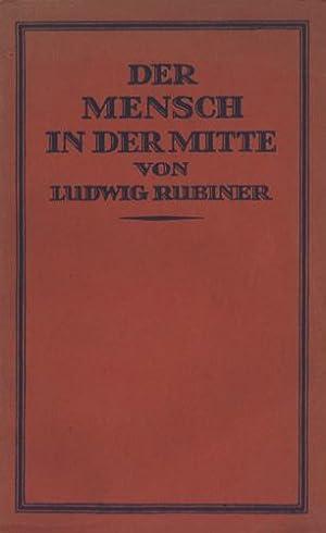Der Mensch in der Mitte.: Rubiner, Ludwig.