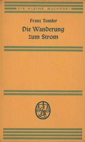Die Wanderung zum Strom. Erzählung und Gedichte.: Tumler, Franz.