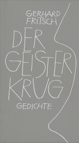Der Geisterkrug. Gedichte.: Fritsch, Gerhard.