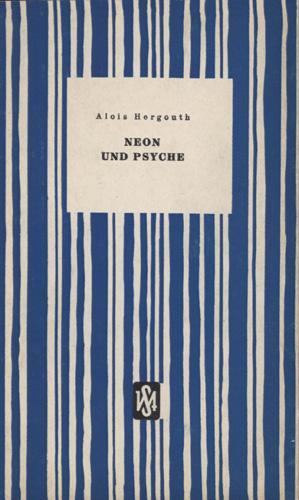 Neon und Psyche. Gedichte.: Hergouth, Alois.
