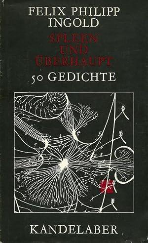 Spleen und überhaupt. 50 Gedichte.: Ingold, Felix Philipp.