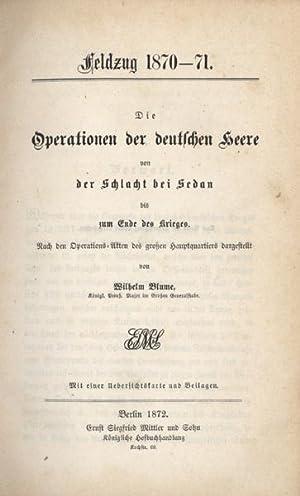 Feldzug 1870-71. Die Operationen der deutschen Heere von der Schlacht bei Sedan bis zum Ende des ...