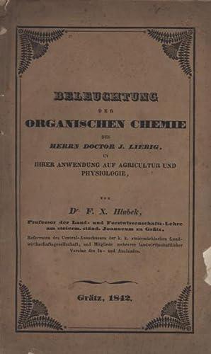 Beleuchtung der organischen Chemie des Herrn Doctor J. Liebig, in ihrer Anwendung auf Agricultur ...