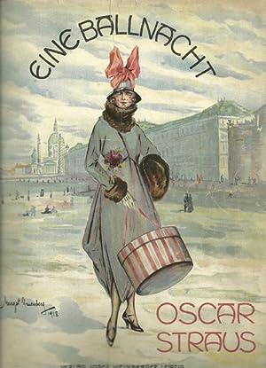 Eine Ballnacht. Operette in 3 Akten von Leopold Jacobson und Robert Bodanzky. Klavierauszug fü...