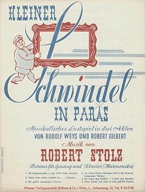 Kleiner Schwindel in Paris. Musikalisches Lustspiel in drei Akten von Rudolf Weys und Robert ...