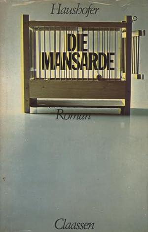 Die Mansarde. Roman.: Haushofer, Marlen.