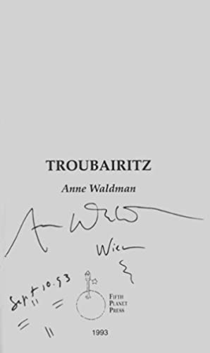 Troubairitz.: Waldman, Anne.