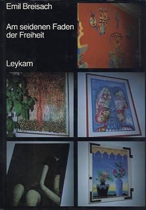 Am seidenen Faden der Freiheit. Ein Textsammlung.: Breisach, Emil.