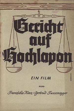 Gericht auf Hochlapon. Ein Film. Mit Zeichnungen von Leo v. Welden.: Kinz, Franziska und Gertrud ...