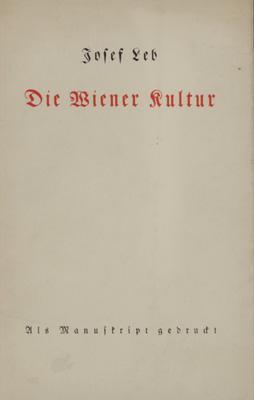 Die Wiener Kultur. Als Manuskript gedruckt.: Leb, Josef.