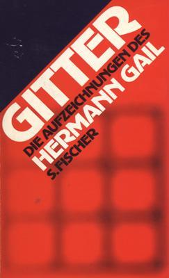 Gitter. Die Aufzeichnungen.: Gail, Hermann.