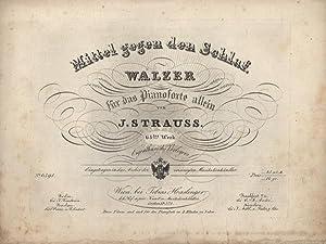 Mittel gegen den Schlaf. Walzer für das Pianoforte allein. 65tes Werk.: Strauß (Vater), Johann...