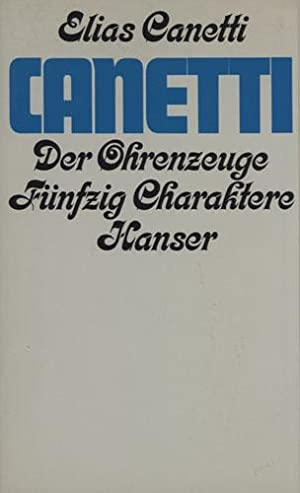 Der Ohrenzeuge. 50 Charaktere.: Canetti, Elias.