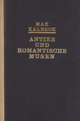 Antike und romantische Musen.: Kalbeck, Max.