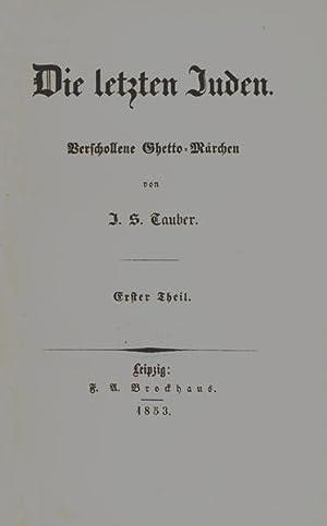 Die letzten Juden. Verschollene Ghetto-Märchen.: Tauber, J(osef) S(amuel).