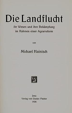 Die Landflucht. Ihr Wesen und ihre Bekämpfung im Rahmen einer Agrarreform.: Hainisch, Michael.