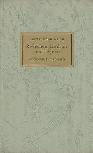 Zwischen Hudson und Donau. Ausgewählte Gedichte.: Waldinger, Ernst.