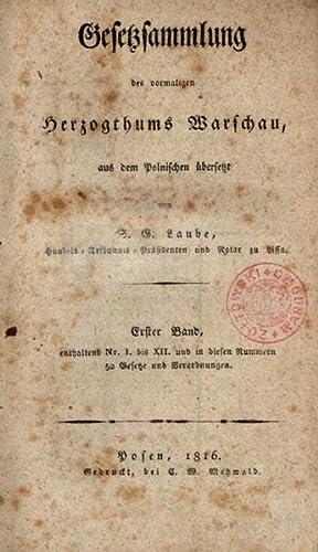 Gesetzsammlung des vormaligen Herzogthums Warschau, aus dem Polnischen übersetzt von S(amuel) ...
