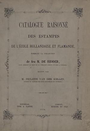 Catalogue raisonnée des estampes de l'ecole hollandaise et flamande, formant la ...