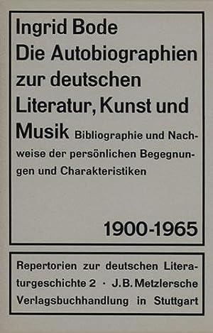 Die Autobiographien zur deutschen Literatur, Kunst und Musik 1900 - 1965. Bibliographie und ...