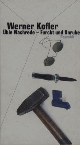 Üble Nachrede - Furcht und Unruhe.: Kofler, Werner.