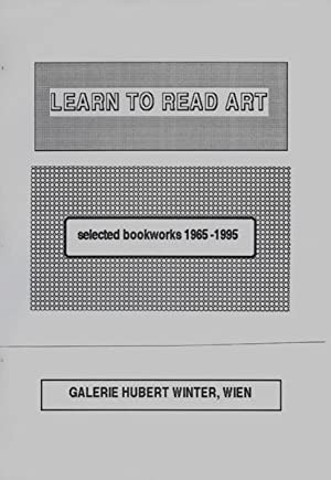 LEARN TO READ ART. selected bookworks 1965-1995.: Winter, Hubert.
