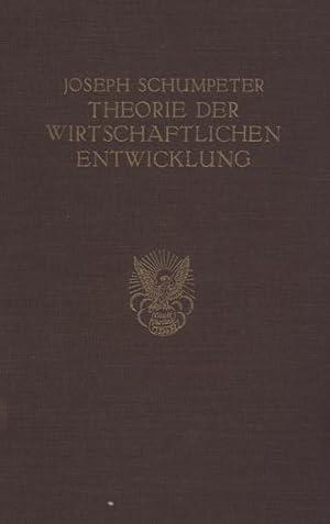 Theorie der wirtschaftlichen Entwicklung. Eine Untersuchung über: Schumpeter, Joseph.
