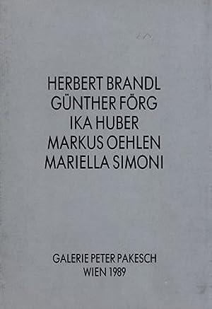 Herbert Brandl, Günther Förg, Ika Huber, Markus: Brandl, Herbert u.a.