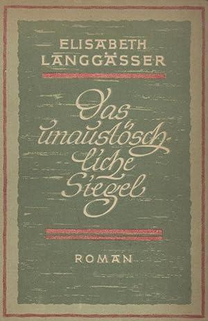 Das unauslöschliche Siegel. Roman.: Langgässer, Elisabeth.