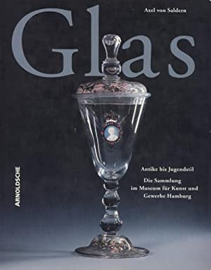 Glas. Antike bis Jugendstil. Die Sammlung im: Glas - Saldern,