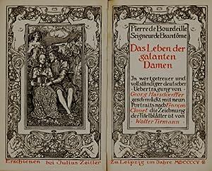 Das Leben der galanten Damen. Üs., Einl. Georg Harsdoerffer (d.i. Julius Zeitler).: Brantome, ...