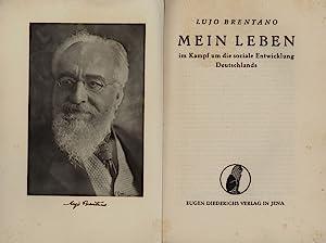 Mein Leben im Kampf um die soziale Entwicklung Deutschlands.: Brentano, Lujo.